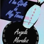 The Girl From Our Town: Writer Supreme Angela Morales